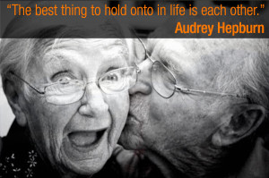 """The best thing to hold onto in life is each other."""" – Audrey ..."""