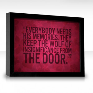 ... . They keep the wolf of insignificance from the door.