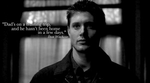 Supernatural Meme: Nine Quotes [2/9] Dean:...Quotes 2 9