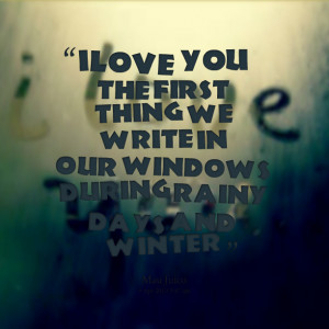 ... the first thing we write in our windows during rainy days and winter