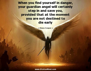 When you find yourself in danger, your guardian angel will certainly ...