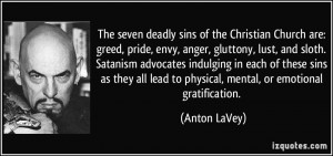 deadly sins of the Christian Church are: greed, pride, envy, anger ...