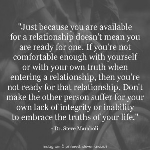 ... relationship, then you're not ready for that relationship. Don't