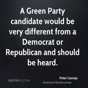 Green Party candidate would be very different from a Democrat or ...