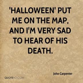 John Carpenter - 'Halloween' put me on the map, and I'm very sad to ...