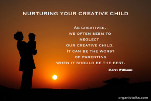 Child Neglect Quotes Nurturing your creative child