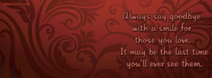 Always Say Goodbye With A Smile Facebook Cover Layout