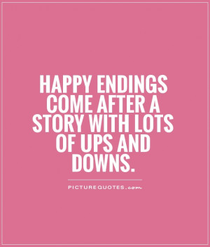 Happy Ending Quotes Happy Endings Come After a