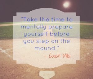 Baseball and Pitching is mental: Quotes from Coach Mills http://www ...