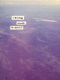 belong deeply to myself. - Warsan Shire. Free Spirit Girl More
