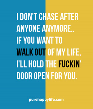 Life Quote: I don't chase after anyone anymore..