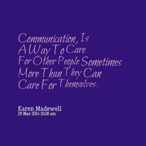 Communication, Is A Way To Care For Other People Sometimes More Than ...