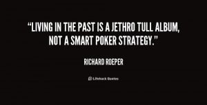 quote-Richard-Roeper-living-in-the-past-is-a-jethro-167159.png
