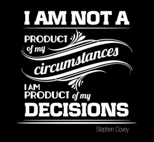 am a product of my decisions