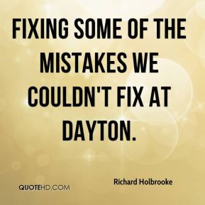 Richard Holbrooke - fixing some of the mistakes we couldn't fix at ...