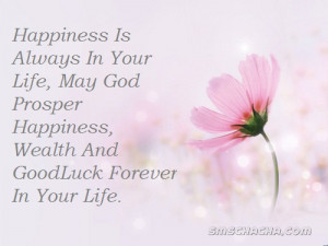 Happiness Is Always In Your Life, May God Prosper Happiness, Wealth ...