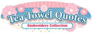 Tea Towel Quotes Embroidery Collection
