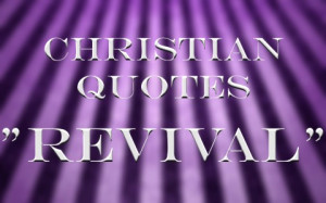27 Christian Quotes About Revival