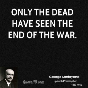 only the dead have seen the end of the war picture quote 1