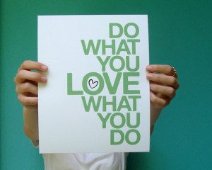 How to Love What You Do – Part 2