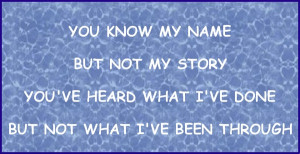 You know my name, but not my story... #quote