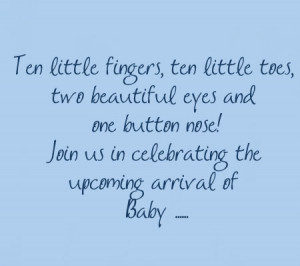 ... Ten Little Toes, Two Beautiful Eyes And One Button Nose - Baby Quote