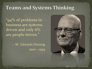 ... in systems, true teams are indicators and models of the bigger system