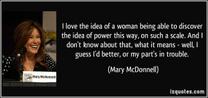 quote-i-love-the-idea-of-a-woman-being-able-to-discover-the-idea-of ...