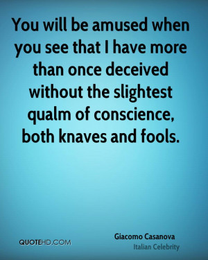 ... without the slightest qualm of conscience, both knaves and fools