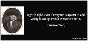 quote-right-is-right-even-if-everyone-is-against-it-and-wrong-is-wrong ...