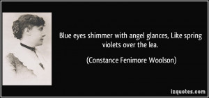 Blue eyes shimmer with angel glances, Like spring violets over the lea ...