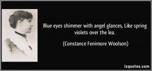 Blue eyes shimmer with angel glances, Like spring violets over the lea ...