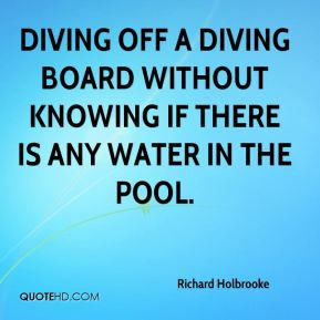 Richard Holbrooke diving off a diving board without knowing if there