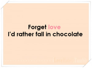 Love Chocolate Quotes Chocolate quotes