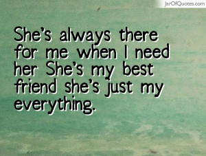 Shes my Best Friend Quotes Her She 39 s my Best Friend