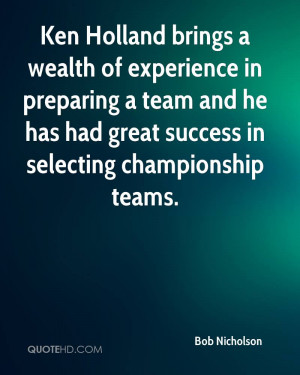 ... Team And He Has Had Great Success In Selecting Championship Teams