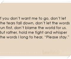 If you don't want me to go, don't let the tears... - iLoveHateU