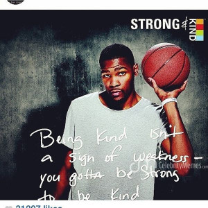 ... quotes! #striveforgreatness #strong #kind #kd #basketball #quotes #