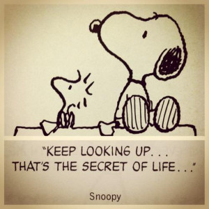 You are quoting Snoopy the Dog, I believe?