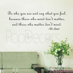 ... Who You Are and Say What You Feel- Vinyl Words and Letters Quote Decal