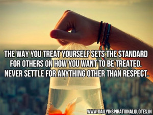 ... to be treated never settle for anything other than respect anonymous