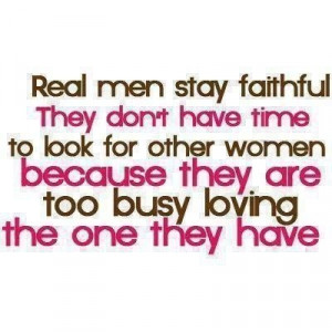 real men stay faithful quotes relationships quote relationship quote
