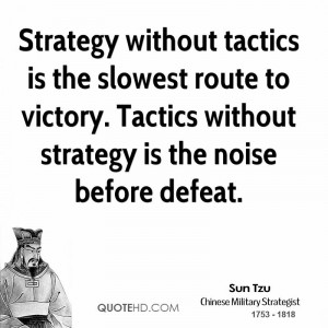 sun-tzu-sun-tzu-strategy-without-tactics-is-the-slowest-route-to.jpg