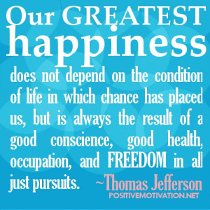 Thomas Jefferson Quotes on Happiness and Freedom with picture