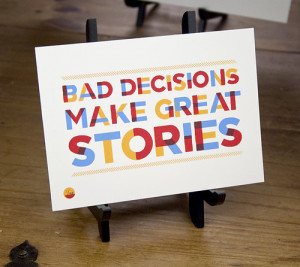 bad decisions, funny, quote, sign, text, typography, yes