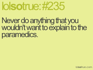 EMS Funny Sayings http://everythingfunny.org/funny-quotes/good-advice ...