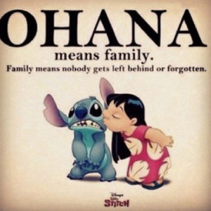 Ohana, Lilo and Stitch I love this quote