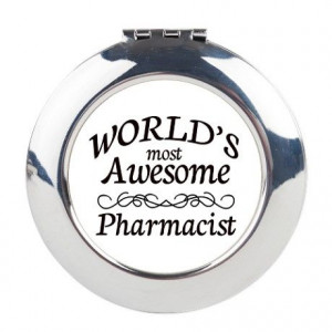 World's Most Awesome Pharmacist Round Compact Mirror