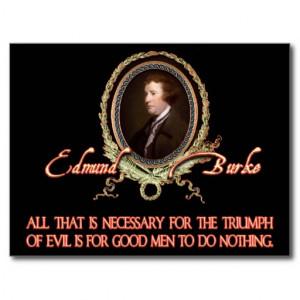 Edmund Burke Quote: Evil Triumphs Post Cards