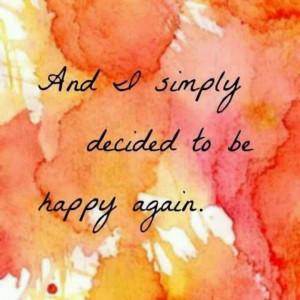 Yes choosing to be happy
